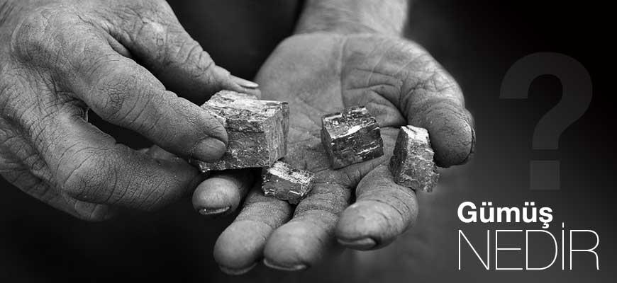 Gümüş Nedir? Doğada Nasıl Bulunur, Nerelerden Çıkartılır?